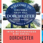 Inter-Neighborhood Ride: Dorchester